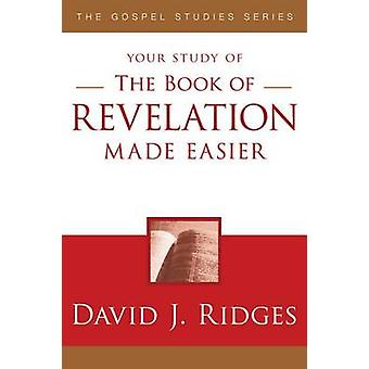 The Book of Revelation Made Easier (2nd) by David J. Ridges - 9781599
