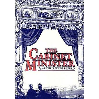 The Cabinet Minister by Arthur Wing Pinero - 9781870259088 Book