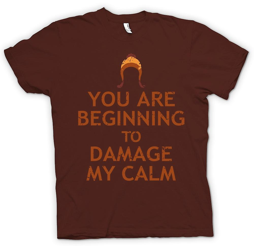 Mens T-shirt - You Are Beginning To Damage My Calm - Serenity Inspired