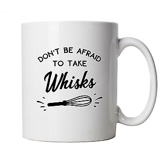 Don't Be Afraid To Take Whisks, Mug | Cake Scone Bread Pastry Biscuit Pie Patisserie | Star Baker Bake Off Soggy Technical Showstopper | Baking Food Cup Gift