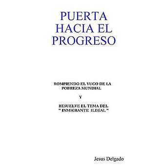 PUERTA HACIA EL PROGRESO by Delgado & Jesus