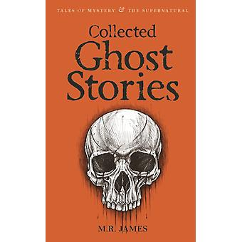 Collected Ghost Stories (Tales of Mystery & The Supernatural) (Paperback) by James M. R. Davies David Stuart Davies David Stuart