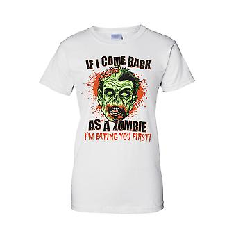 Women's Juniors T Shirt Back as a Zombie I'm Eating You First! Tee