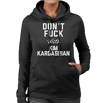Dont Fuck With Kim Kardashian Women's Hooded Sweatshirt