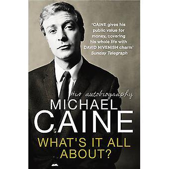 Quoi s'agit-il? par Michael Caine - livre 9780099553199