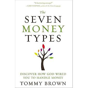 The Seven Money Types - Discover How God Wired You to Handle Money by