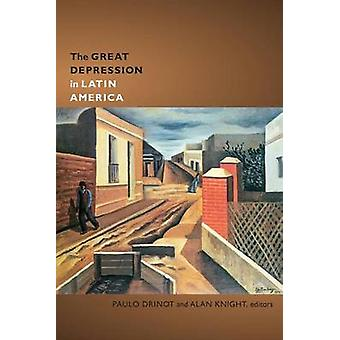The Great Depression in Latin America by Alan Knight - Paulo Drinot -