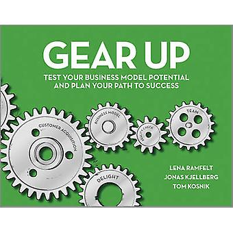 Gear Up - Test Your Business Model Potential and Plan Your Path to Suc