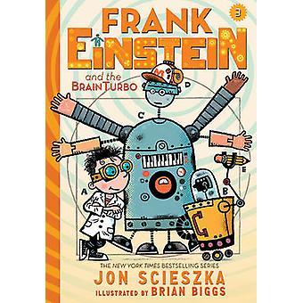 Frank Einstein and the Brainturbo - Book 3 by Jon Scieszka - Brian Big