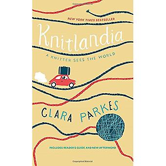 Knitlandia - eine Strickerin sieht die Welt von Clara Parkes - 9781419728075