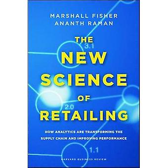 The New Science of Retailing - How Analytics are Transforming the Supp