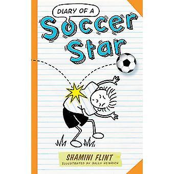 Diary of a Soccer Star by Shamini Flint - Sally Heinrich - 9781742378