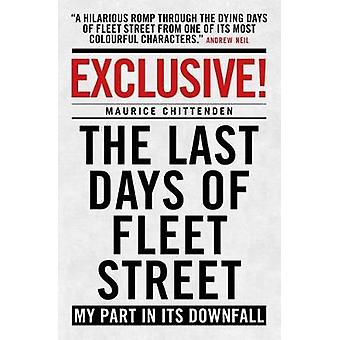 Exclusive! - The Last Days of Fleet Street - My Part in its Downfall -