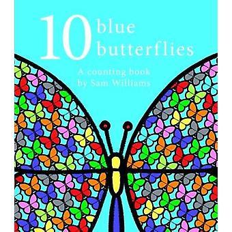 10 Blue Butterflies by Sam Williams - 9781910126998 Book