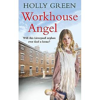 Workhouse Angel by Holly Green - 9781785035685 Book