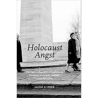 Holocaust Angst - The Federal Republic of Germany and American Holocau