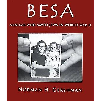 Besa - Muslims Who Saved Jews in World War II by Norman H. Gershman -