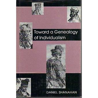 Toward a Genealogy of Individualism by Daniel Shanahan - 978087023811