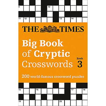The Times Big Book of Cryptic Crosswords Book 3 - 200 World-Famous Cro