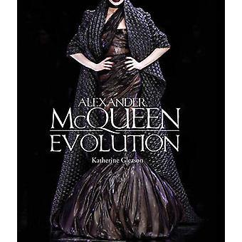 Alexander McQueen - Evolution by Katherine Gleason - 9781631061479 Book