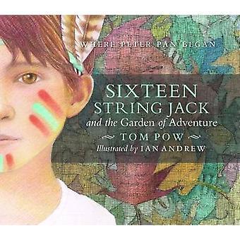 Jack String seize & le jardin de l'aventure par Tom Pow - Ian Andrew