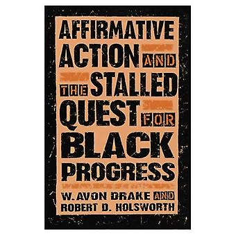 Affirmative Action and the Stalled Quest for Black Progress