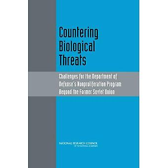 Countering Biological Threats: Challenges for the Department of Defense's Nonproliferation Program Beyond the Former Soviet Union