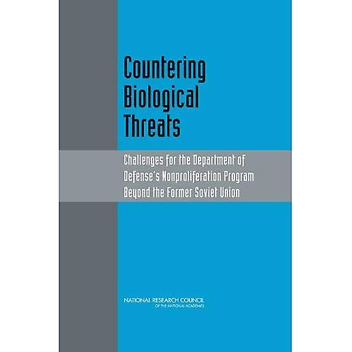 Countebague Biological Threats  Challenges for the DepartHommest of Defense& 039;s Nonproliferation Program Beyond the Former Soviet Union