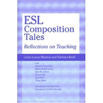 ESL Composition Tales: Reflections on Teaching