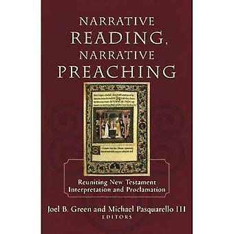 Narrativa läsning, berättande predika: Återförena Nya testamentets tolkning och kungörelse
