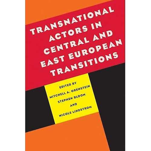 Transnational Actors in Central and East European Transitions (Pitt Series in Russian and East European Studies)