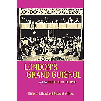 London's Grand Guignol and the Theatre of Horror (Exeter Performance Studies) (Exeter Performance Studies)