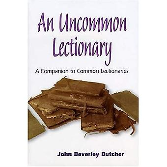 An Uncommon Lectionary: A Companion to Common Lectionaries