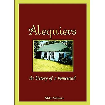 Alequiers The History of a Homestead