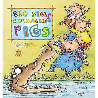 Three Silly Squealing Pigs (The Literacy Tower)