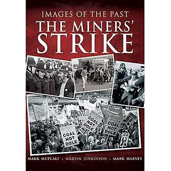 Images of the Past: The Miners' Strike