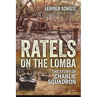 Ratels on the Lomba: The Story of Charlie Squadron