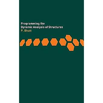 Programming the Dynamic Analysis of Structures by Bhatt & Prab