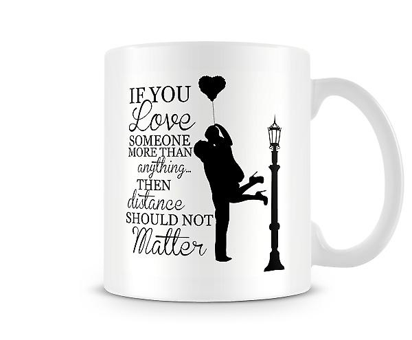 Love Someone More Than Anything Distance Should Not Matter Mug
