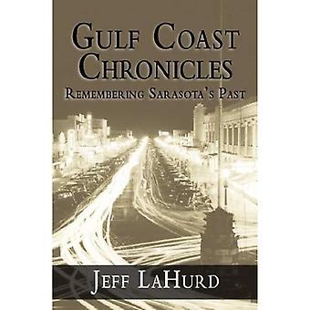 Gulf Coast Chronicles: Remembering Sarasota's Past