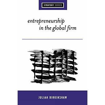 Esprit d'entreprise dans l'entreprise ferme et le renouvellement par Birkinshaw & Julian