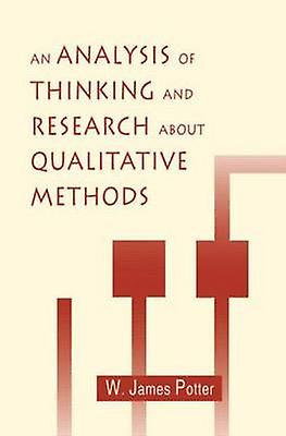An Analysis of Thinking and Research about Qualitative Methods by Potter & W. James