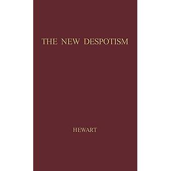 The New Despotism. by Hewart & Gordon Hewart