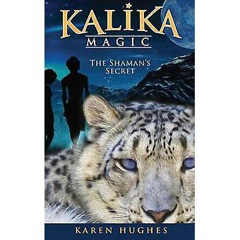 Het geheim van de sjamanen door Hughes & Karen