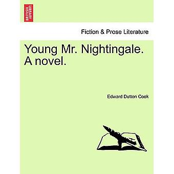 Young Mr. Nightingale. A novel. by Cook & Edward Dutton