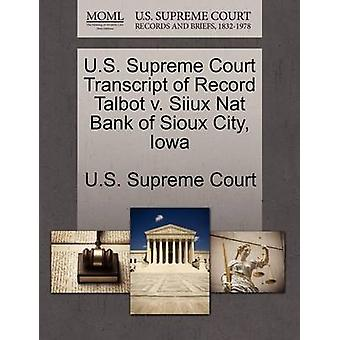 U.S. Supreme Court Transcript of Record Talbot v. Siiux Nat Bank of Sioux City Iowa by U.S. Supreme Court