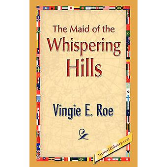 Maid of the Whispering Hills av Roe & Vingie E.