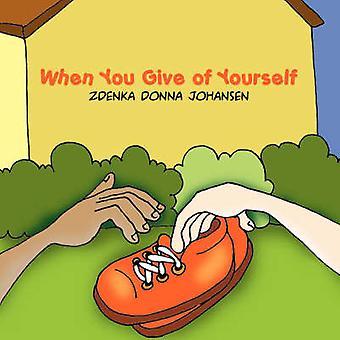 Når du gir til deg av Johansen & Zdenka Donna