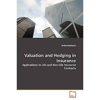 Valuation and Hedging in Insurance by Barbarin & Jrme