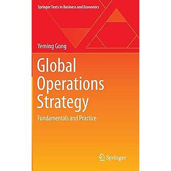 Global Operations Strategy Fundamentals and Practice by Gong & Yeming